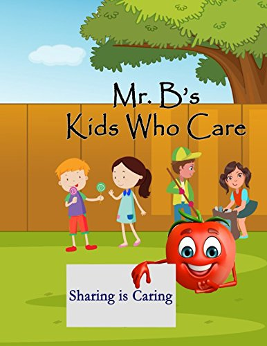 Mr. B's Caring Is Sharing: Color Pages (Mr.B's Kids Who Care)