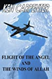 Flight of the Angel and the Winds of Allah, Ken Carpenter, 1479378186
