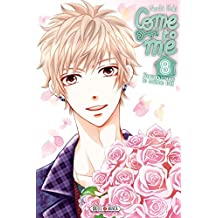Come to me T08 (French Edition)