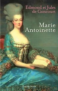Marie-Antoinette par Edmond de Goncourt