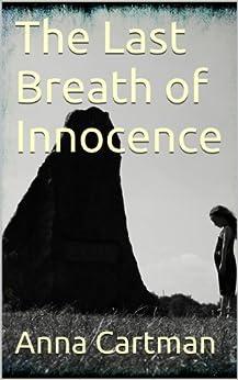 The Last Breath of Innocence by [Cartman, Anna]