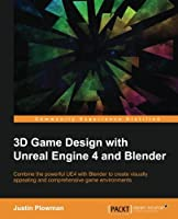 3D Game Design with Unreal Engine 4 and Blender Front Cover