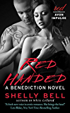 Red Handed: A Benediction Novel