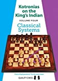 Kotronias On The King's Indian: Classical Systems (volume 4)-Vassilios Kotronias