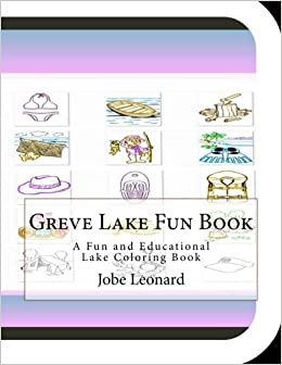Greve Lake Fun Book: A Fun and Educational Lake Coloring Book