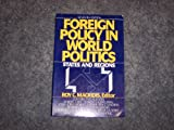 Foreign Policy in World Politics, Macridis, Roy C., 013325481X