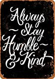 Wall-Color 10 x 14 Metal Sign - Always Stay Humble and Kind Script (Black Background) - Vintage Look