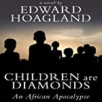 Children Are Diamonds: An African Apocalypse | Edward Hoagland