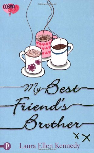 My Best Friend's Brother (CosmoGIRL!/Piccadilly Love Stories S.) - APPROVED