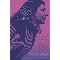 Sex, Race and Class--The Perspective of Winning: A Selection of Writings 1952-2011
