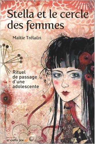 Livre gratuits Stella et le cercle des femmes : Rituel de passage d'une adolescente epub pdf