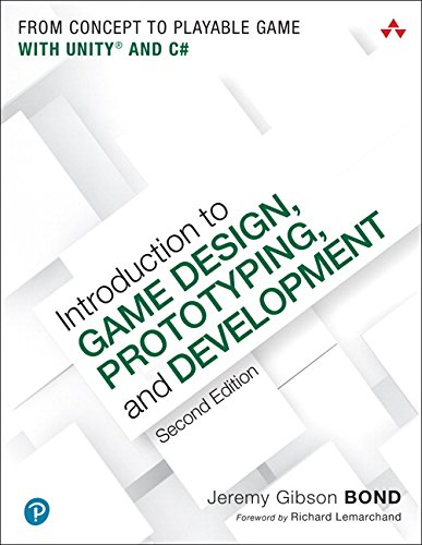 Introduction to Game Design, Prototyping, and Development: From Concept to Playable Game with Unity and C# (2nd Edition) by Gibson Bond Jeremy