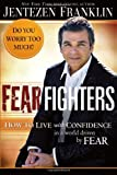 img - for Fear Fighters: How to Live With Confidence in a World Driven by Fear book / textbook / text book