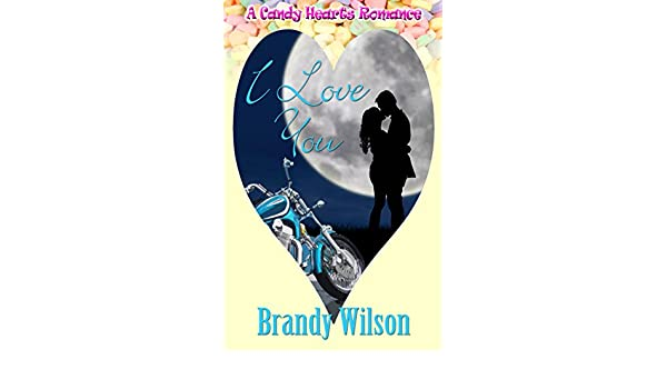 I Love You (A Candy Hearts Romance) (English Edition) eBook: Brandy Wilson: Amazon.es: Tienda Kindle