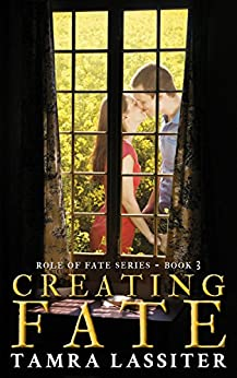 Creating Fate (Role of Fate Book 3) by [Lassiter, Tamra]