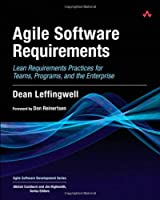 Agile Software Requirements: Lean Requirements Practices for Teams, Programs, and the Enterprise Front Cover