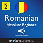 Learn Romanian - Level 2: Absolute Beginner Romanian: Volume 1: Lessons 1-25 |  Innovative Language Learning LLC