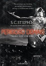 Perigoso demais (Trilogia Rock Star Livro 3)