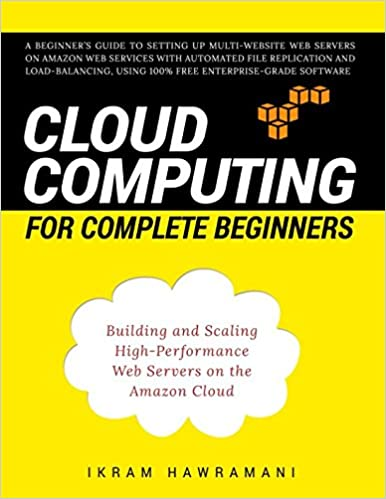 Amazon.com: Cloud Computing for Complete Beginners: Building and ...