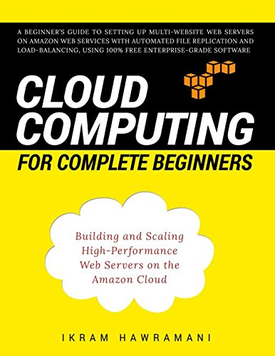Price comparison product image Cloud Computing for Complete Beginners: Building and Scaling High-Performance Web Servers on the Amazon Cloud