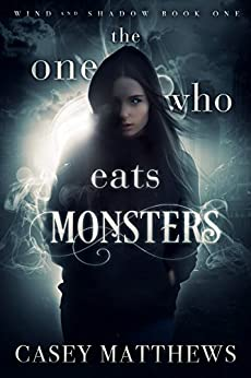 The One Who Eats Monsters by Casey Matthews