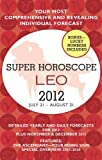 Leo (Super Horoscopes 2012)