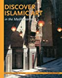 Discover Islamic Art in the Mediterranea, Ege Yayinlari, 1874044635