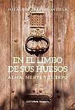 img - for En El Limbo De Sus Huesos Alma Mente Y Cuerpo (Rustica) book / textbook / text book
