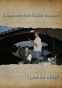 """Outdoors with Eddie Brochin - """"Quest for a Fish"""""""