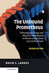 The Unbound Prometheus: Technological Change and Industrial Development in Western Europe from 1750 to the Present Kindle Edition