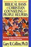 img - for The Biblical Basis of Christian Counseling for People Helpers: Relating the Basic Teachings of Scripture to People's Problems (Pilgrimage Growth Guide) book / textbook / text book