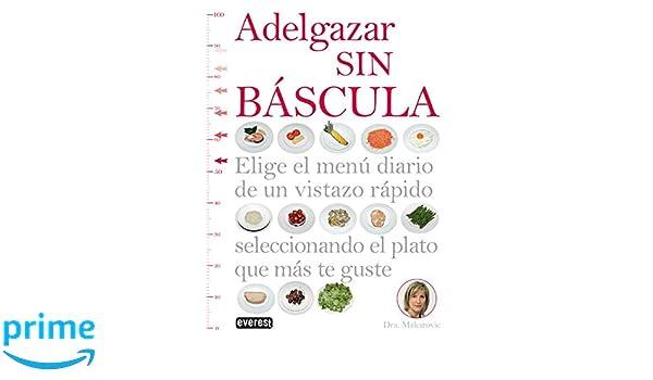 Adelgazar sin bascula (Spanish Edition) (Spanish) Paperback – May 18, 2012