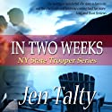 In Two Weeks Audiobook by Jen Talty Narrated by Anne Johnstonbrown