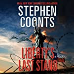 Liberty's Last Stand: Tommy Carmellini, Book 7 | Stephen Coonts
