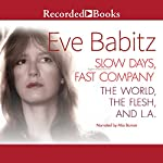 Slow Days, Fast Company: The World, The Flesh, and L.A. | Eve Babitz