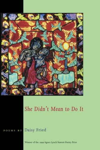 She Didn't Mean To Do It (Pitt Poetry Series)