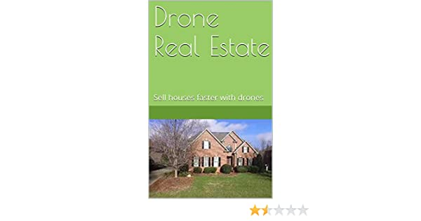 Amazon Drone Real Estate Sell Houses Faster With Drones