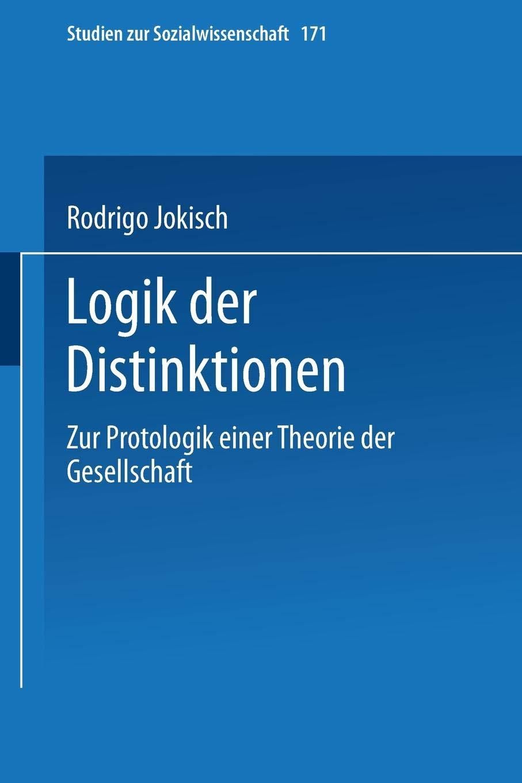 Logik Der Distinktionen  Zur Protologik Einer Theorie Der Gesellschaft  Studien Zur Sozialwissenschaft   German Edition