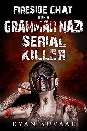 Image result for fireside chat with a grammar nazi serial killer