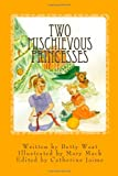 Two Mischievous Princesses, Betty West, 1466436514