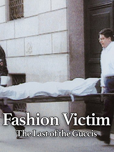 Fashion Victim: The Last of the Guccis