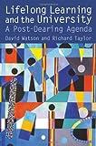 Lifelong Learning and the University, David Watson and Richard Taylor, 0750707852