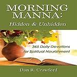 Morning Manna: Hidden and Unhidden | Dan R. Crawford