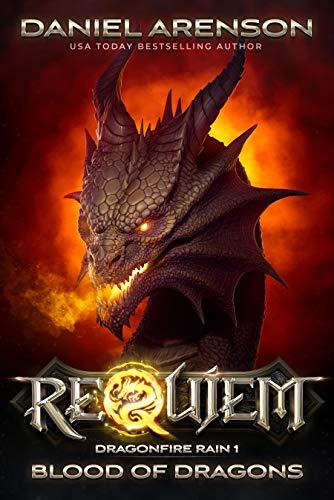 Blood of Dragons (Requiem: Dragonfire Rain Book 1) ()