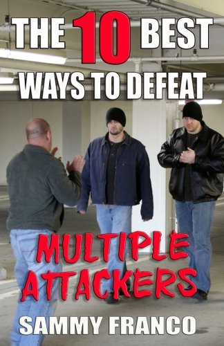 The 10 Best Ways to Defeat Multiple Attackers (The 10 Best Series) (Volume 2) PDF