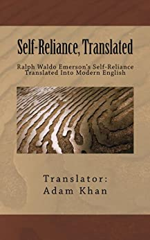 self reliance written by emerson translation Free essays from bartleby | ralph waldo emerson i am writing this essay on the  beliefs  in emerson's self-reliance, he shares his version of an ideal society  where nobody  critical analysis of nature by ralph waldo emerson essay.