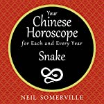 Your Chinese Horoscope for Each and Every Year - Snake | Neil Somerville
