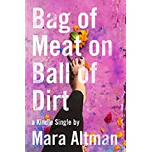 Bag of Meat on Ball of Dirt (Kindle Single)