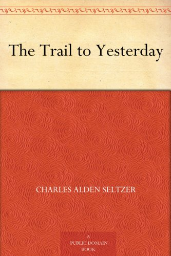 The Trail to Yesterday