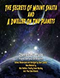 img - for Secrets Of Mount Shasta And A Dweller On Two Planets by Channeled By Phylos (2013-06-12) book / textbook / text book